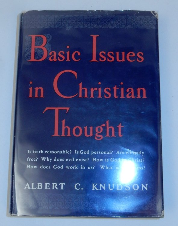 Basic Issues in Christian Thought [ Author's copy ]. Albert C. Knudson.