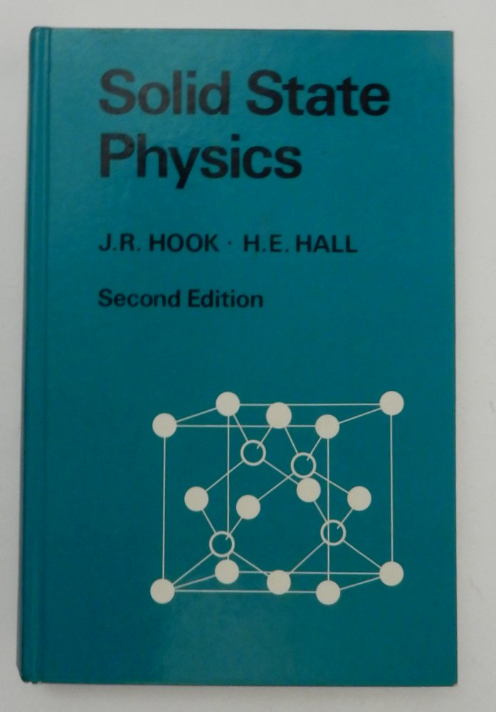 Solid State Physics ... Second Edition. J. R. Hook, H. E. Hall.