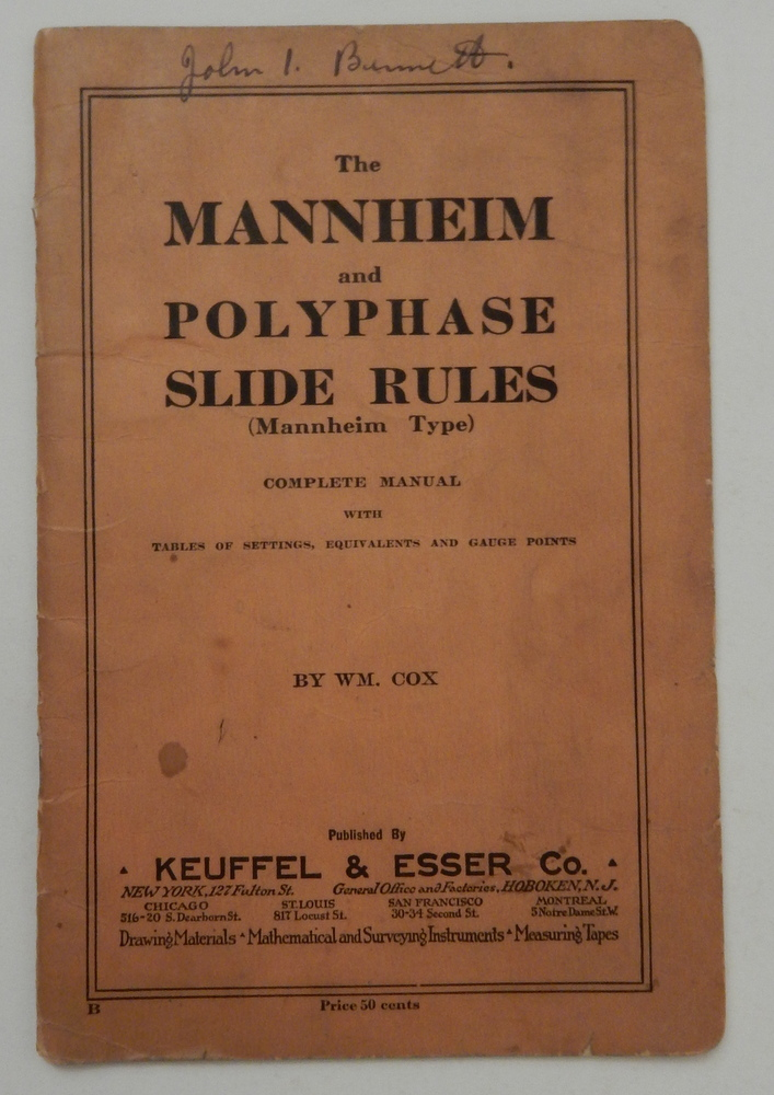 The Mannheim and Polyphase Slide Rules ( Mannheim Type ) Complete Manual with Tables of Settings, Equivalents and Gauge Points BOUND WITH Supplement The Slide Rule and Plane Trigonometry. Wm. Cox, J. M. Willard, William.