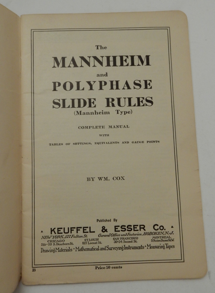 The Mannheim and Polyphase Slide Rules Mannheim Type Complete Manual with  Tables of Settings, Equivalents and Gauge Points BOUND WITH Supplement The
