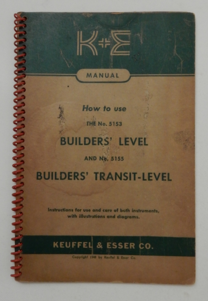 K + E Manual : How to use The No 5153 Builders' Level and No. 5155 Builders Transit-Level : Instructions for use and care of both instruments with illustrations and diagrams. Keuffel, Esser.