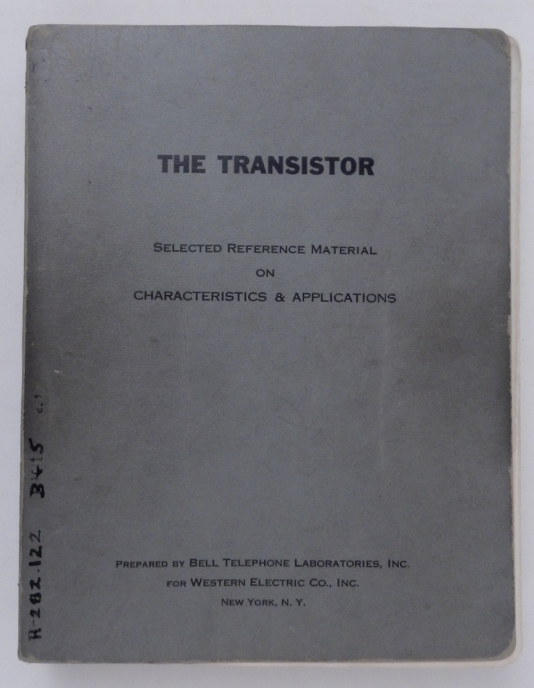 THE TRANSISTOR : Selected Reference Material on Characteristics & Applications Contract DA 36-039 SC-5589 (Task 3). Bell Telephone Laboratories, Inc Western Electric Co.