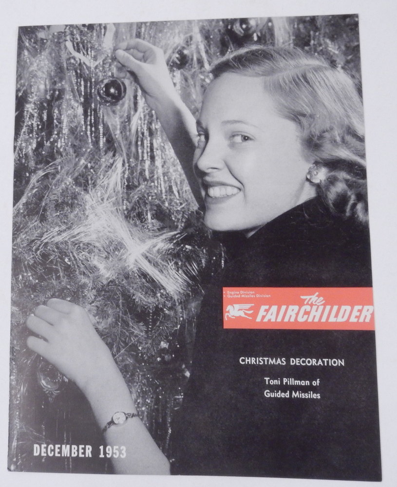 The Fairchilder ... published monthly for employees of the Engine Division and Guided Missiles Division of the Fairchild Engine and Airplane Corporation ... Volume 3 Number 4 December 1953. Fairchild Engine, Airplane Corporation.