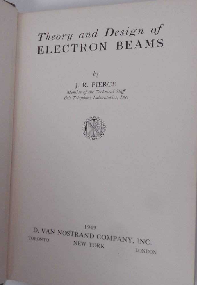 Theory and Design of Electron Beams. J. R. Pierce.