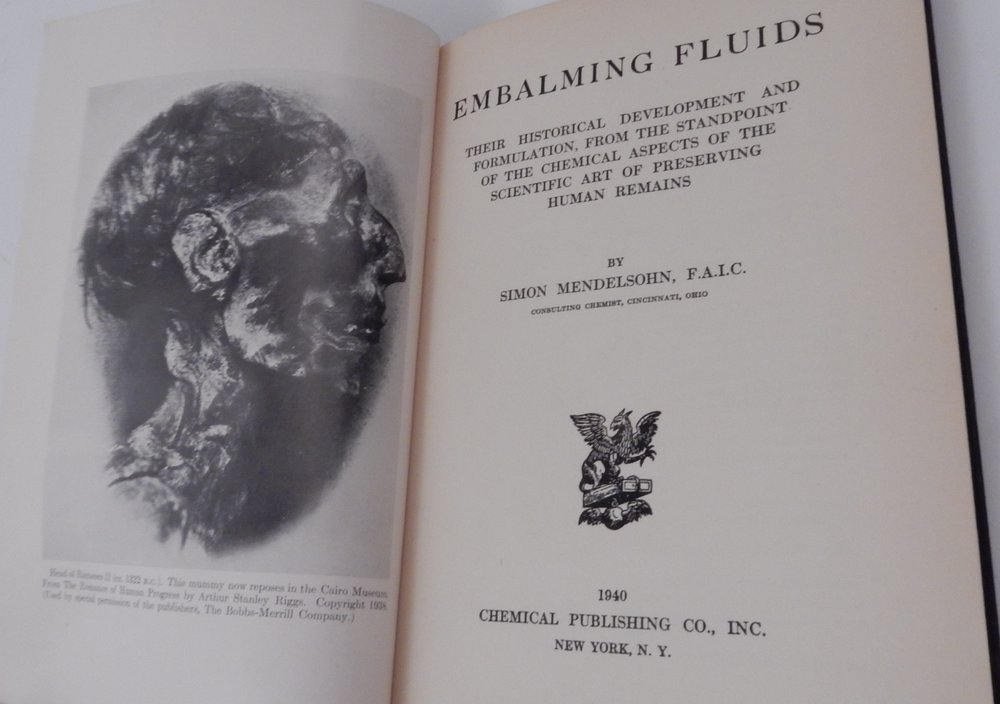 Embalming Fluids Their Historical Development and Formulation, from the Standpoint of the Chemical Aspects of the Scientific Art of Preserving Human Remains. Simon Mendelsohn, F. A. I. C.