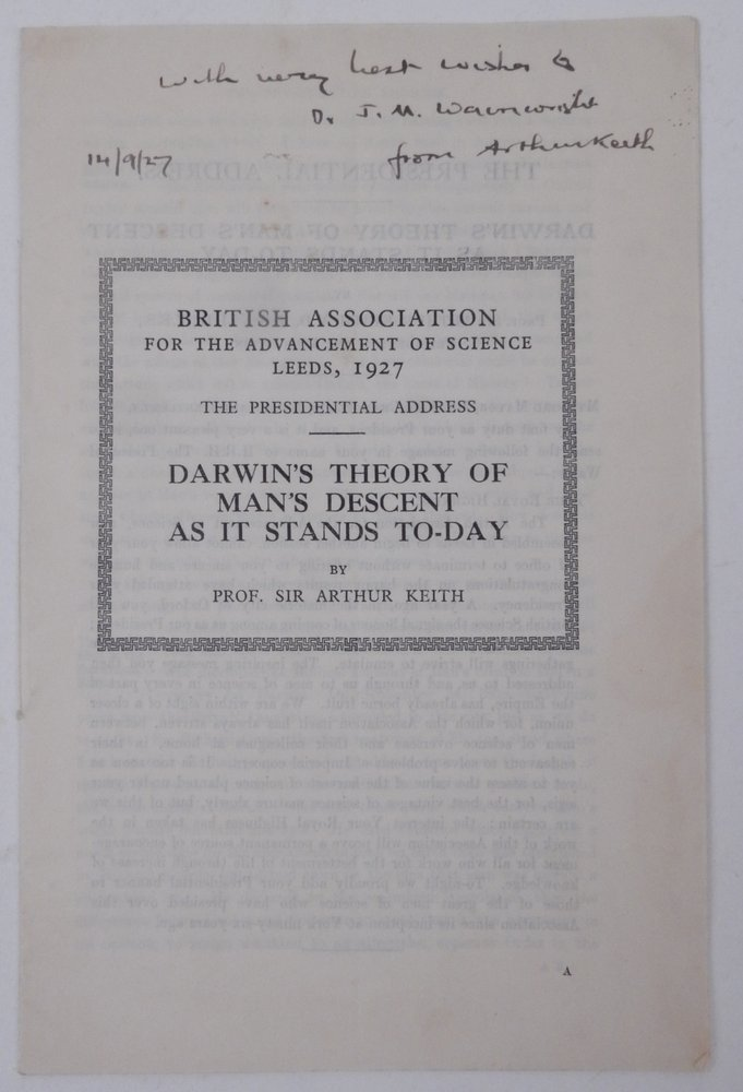 The Presidential Address. Darwin's Theory of Man's Descent as it Stands To-Day [ British Association for the Advancement of Science, Leeds, 1927 ]. Prof. Sir Arthur Keith, Charles Darwin.