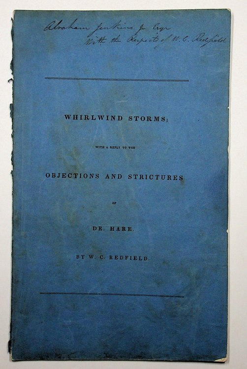 Whirlwind storms with a reply to the objections and strictures of Dr. Hare [ wrapper title ]. W. C. Redfield, William C.