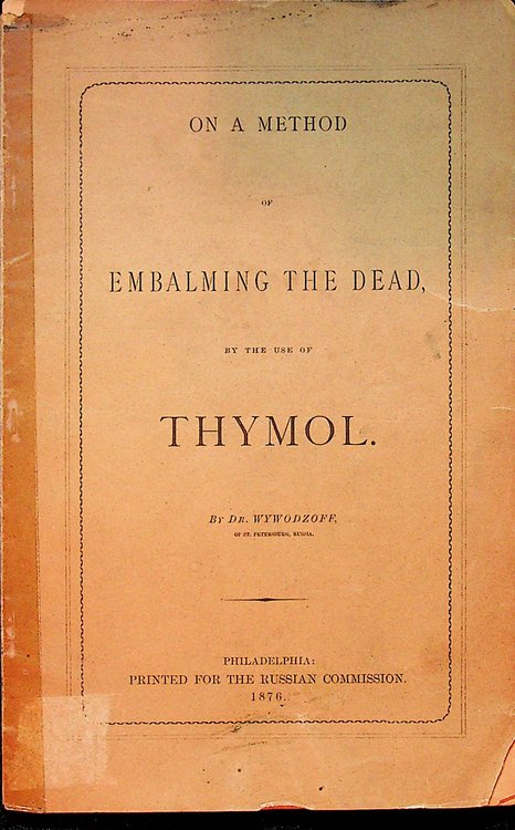 On a Method of Embalming the Dead by the use of Thymol. Wywodzoff Dr.