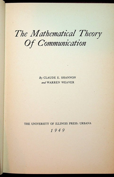 The Mathematical Theory of Communication. Claude E. Shannon, Warren Weaver.