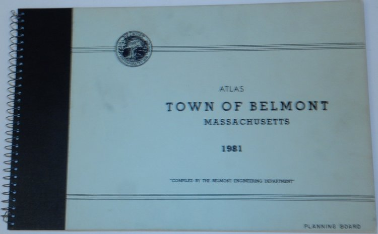 "Atlas Town of Belmont Massachusetts 1981 ""Compiled by the Belmont Engineering Department"" Planning Board. Massachusetts Town of Belmont."