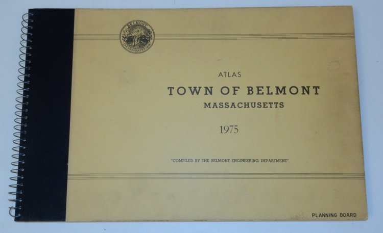 """Atlas Town of Belmont Massachusetts 1975 """"Compiled by the Belmont Engineering Department"""" Planning Board. Massachusetts Town of Belmont."""