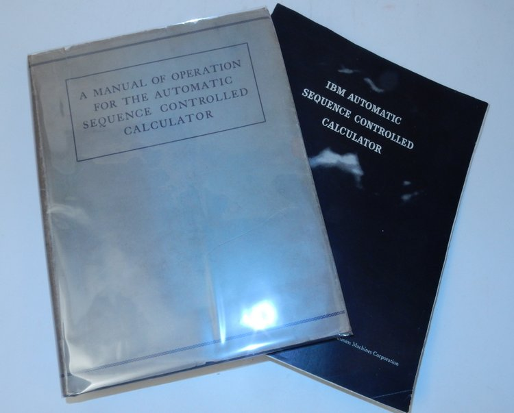 A Manual of Operation for the Automatic Sequence Controlled Calculator OFFERED WITH the Very Rare 1945 IBM brochure for the Automatic Sequence Controlled Calculator. Comdr. Howard H. Aiken, James Bryant Conant, Staff of the Computation Laboratory, sections author, Officer in Charge, Grace including Hopper.