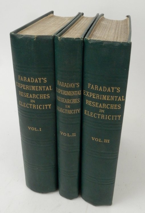 Experimental Researches in Electricity ... in Three Volumes. Michael Faraday.