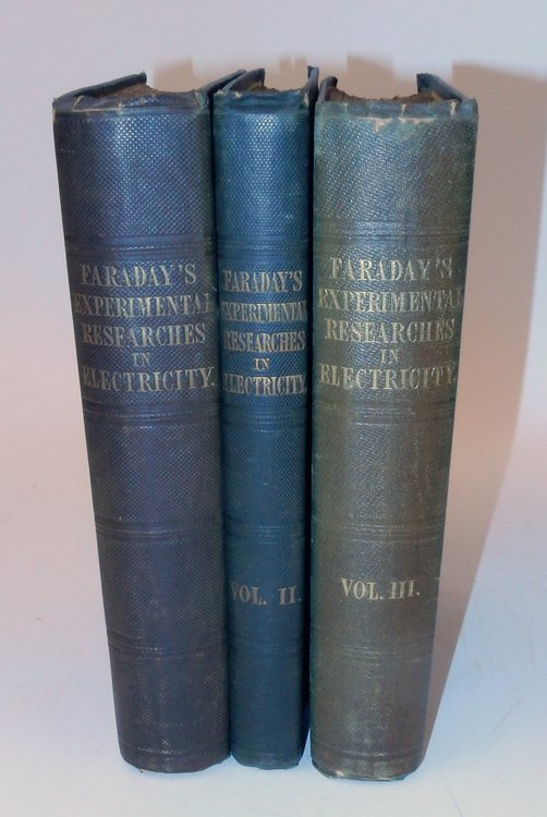 Experimental Researches in Electricity ... in Three Volumes [ HARRISON D. HORBLIT COPY ]. Michael Faraday.