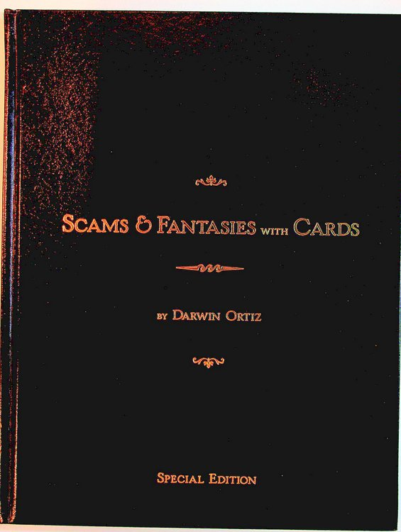 Scams & Fantasies with Cards - SPECIAL EDITION. Darwin Ortiz.