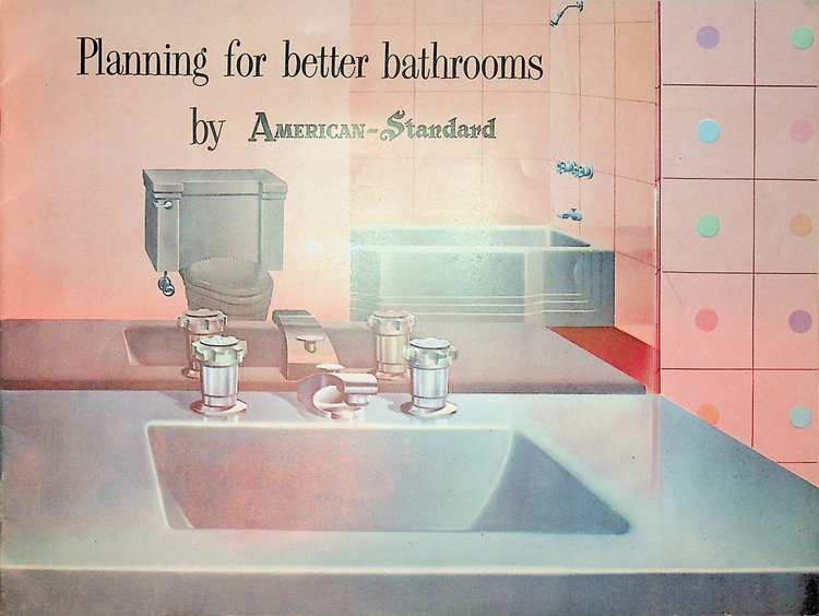Planning for better bathrooms by American Standard [ cover title ]. American Radiator, Standard Sanitary Corporation.