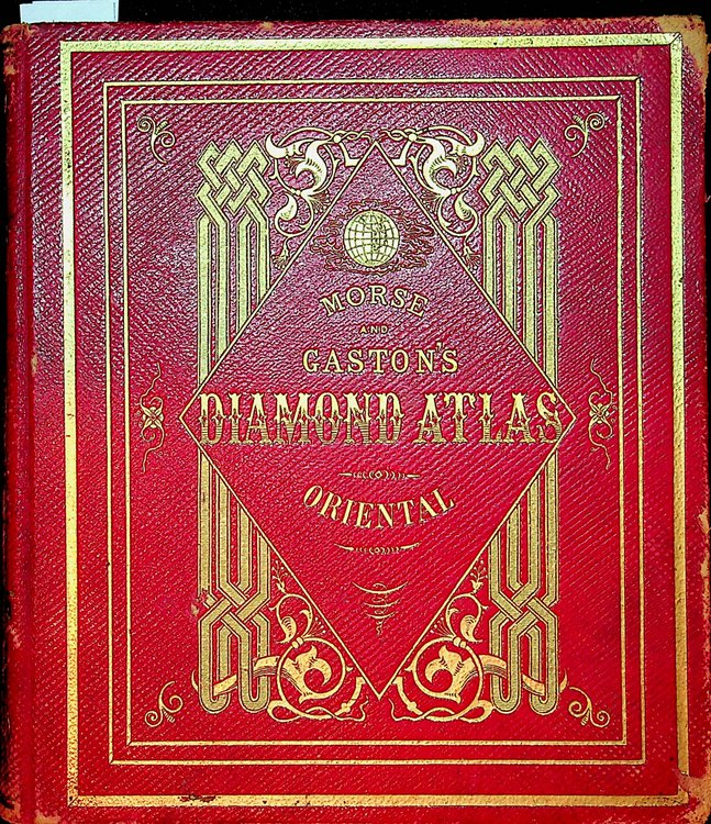 The Diamond Atlas. With descriptions of all countries exhibiting their actual and comparative extent, and theor present political divisions, founded on the most recent discoveries and rectifications. The Eastern Hemisphere. [ Cover title: Morse and Gaston's Diamond Atlas Oriental ]. Charles W. Morse.