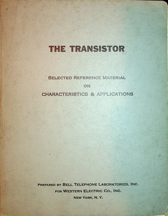 THE TRANSISTOR : Selected Reference Material on Characteristics & Applications Contract DA 36-039 SC-5589 (Task 3). Bell Telephone Laboratories, Inc Western Electric Co., William Shockley, J. N. Shive.