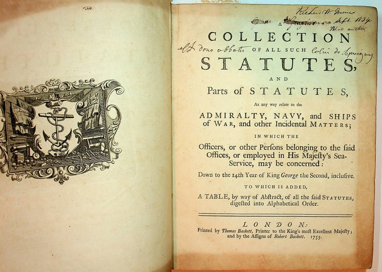 A collection of all such statutes and parts of statutes, as any way relate to the Admiralty, Navy, and ships of war, and other incidental matters : in which the officers or other persons belonging to the said offices, or employed in His Majesty's sea-service, may be concerned: down to the 14th year of King George the Second, inclusive. To which is added, a table, by way of abstract, of all the said statutes, digested into alphabetical order.