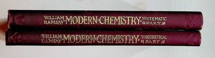 Modern Chemistry Theoretical and Systematic (2 Volumes - Third edition). William Ramsay, Sir.