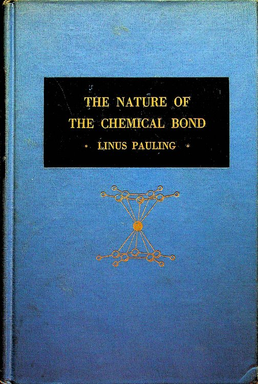 The Nature of The Chemical Bond and the Structure of Molecules and Crystals : An Introduction to Modern Structural Chemistry ... Third Edition. Linus Pauling.