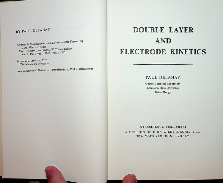 Double Layer and Electrode Kinetics. Paul Delahay.