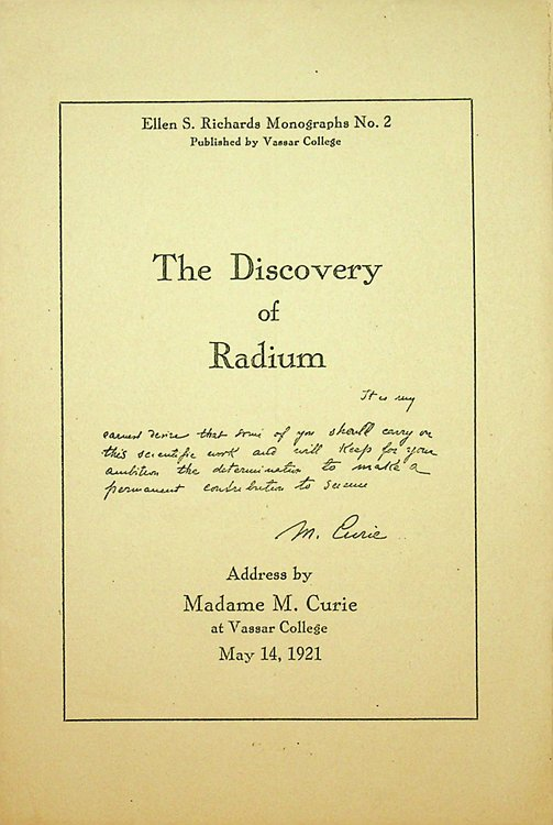 The Discovery of Radium. Address by Madame M. Curie at Vassar College May 14, 1921. Ellen S. Richards Monographs no. 2 Published by Vassar College. Madam M. Curie.