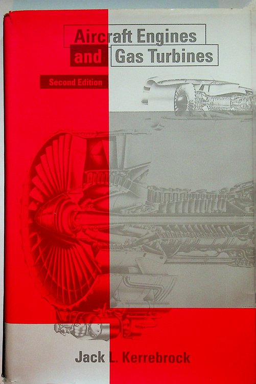 Aircraft Engines and Gas Turbines ... second edition. Jack L. Kerrebrock.