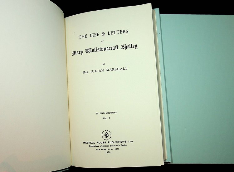 The Life & Letters of Mary Wollstonecraft Shelley ... in Two volumes. Mrs. Julian Marshall.