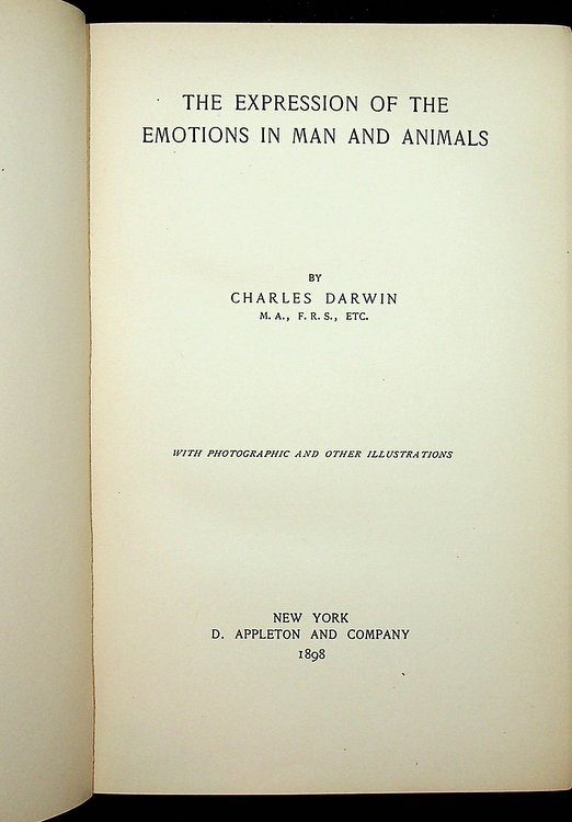 The Expression of the Emotions in Man and Animals. Charles Darwin.