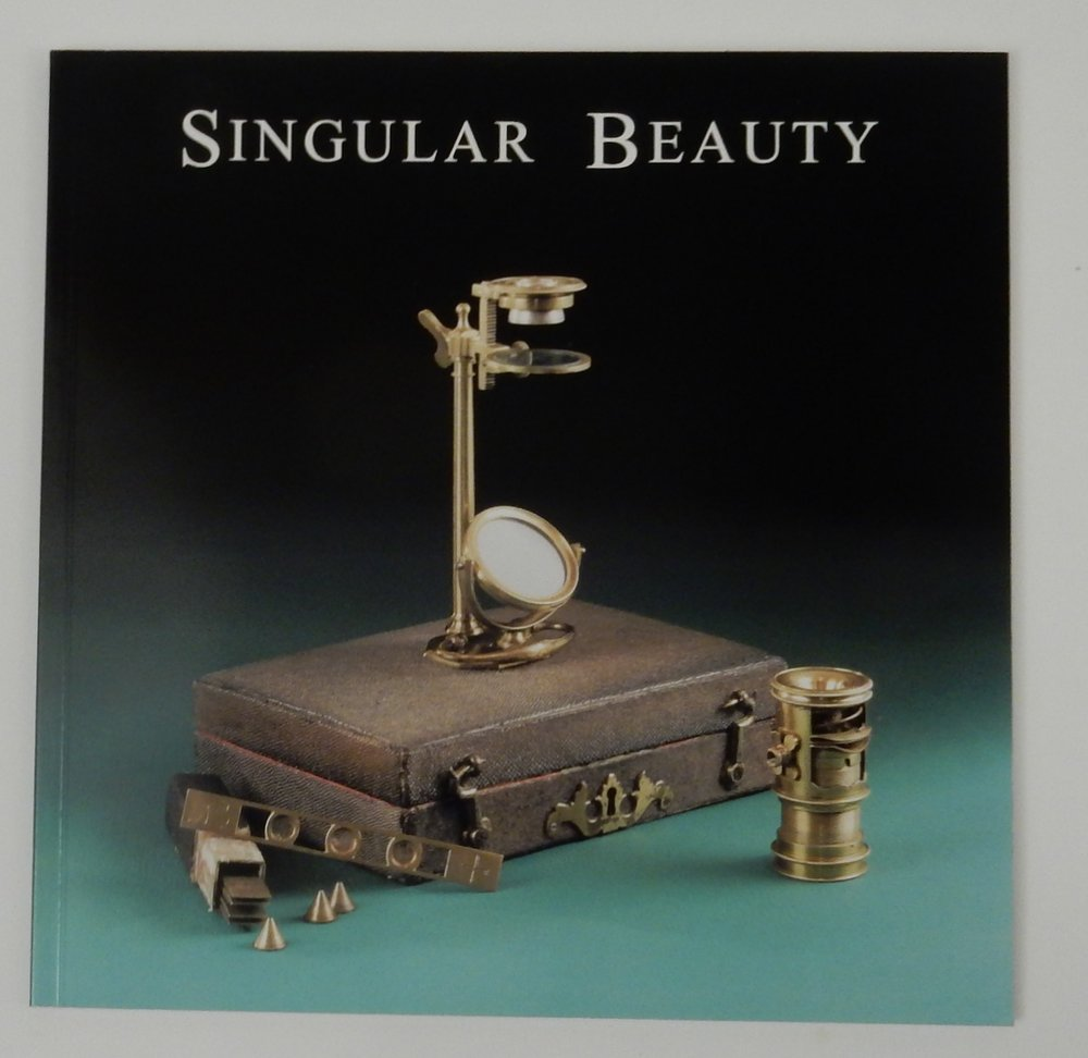 Singular Beauty: Simple Microscopes from the Giordano collection. Catalogue of an exhibition at the MIT Museum September 1st 2006 to June 30th 2007. Raymond V. Giordano, Deborah G. Douglas, Anthony V. Turner, Ray.