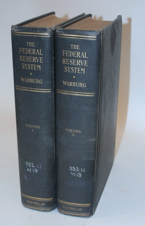 The Federal Reserve System Its Origin and Growth ... in Two Volumes. Paul M. Warburg.
