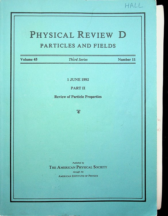 Physical Review D Particles and Fields Vol 45 Third Series Number 11: 1 June 1992 Part II : Review of Particle Properties. Lowell S. Brown, D. L. Nordstrom, Stanley G. Brown.