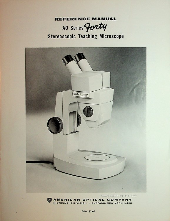 Reference Manual AO Series Forty Stereoscopic Teaching Microscope. American Optical Company.