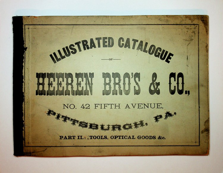 Heeren Bro's & Co. Illustrated Catalogue of Optical Goods, Watchmakers & Jewelers : Tools, Materials and Supplies, also Price List of American Movements and Cases. Heeren Bro's, Co.