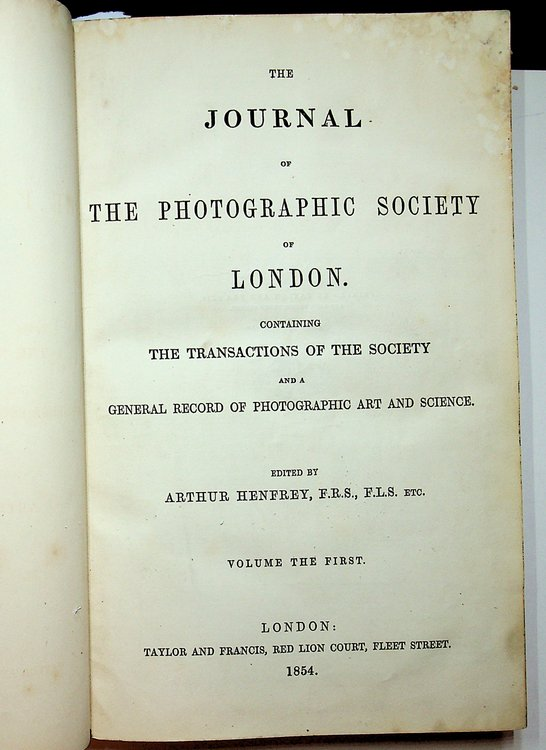 Journal of the Photographic Society of London, Volumes I and II. Arthur Henfrey.