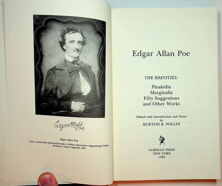 Collected Writings of Edgar Allan Poe, Vol 2, Edgar Allan Poe: The Brevities: Pinakidia, Marginalia, Fifty Suggestions and Other Works. Burton R. Pollin, introduction, Edgar Allan Poe.