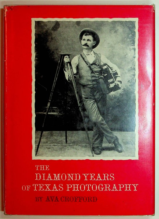 The Diamond Years of Texas Photography. Ava Crofford.