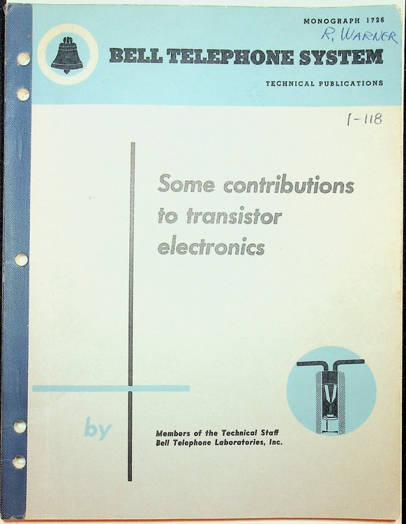 Some contributions to transistor electronics [ Bell Telephone System, Technical Publications, Monograph 1726 ]. W. Shockley, G. L. Pearson, J. R. Haynes, R. M. Ryder, R. J. Kircher, Conyers Herring, J. Bardeen.