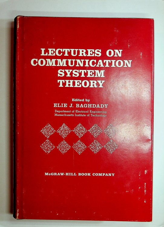 Lectures on Communication System Theory. Elie J. Baghdady.