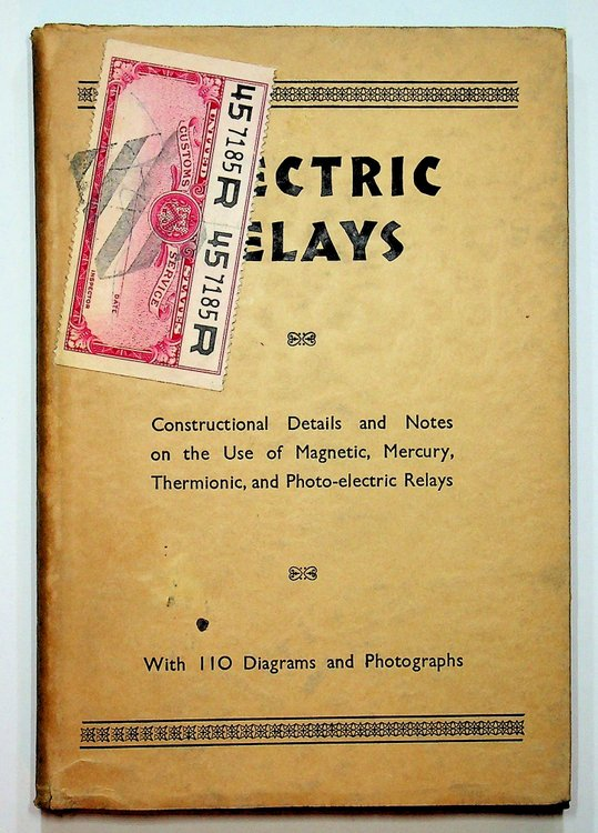 Electric Relays : Constructional Details and Notes on the use of Magnetic, Mercury, Thermionic, and Photo-electric Relays ... with 110 diagrams and photographs. J. Rosslyn, E. Molloy, author, genl.