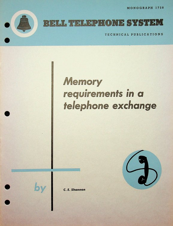 Memory Requirements in a Telephone Exchange. Claude E. Shannon.