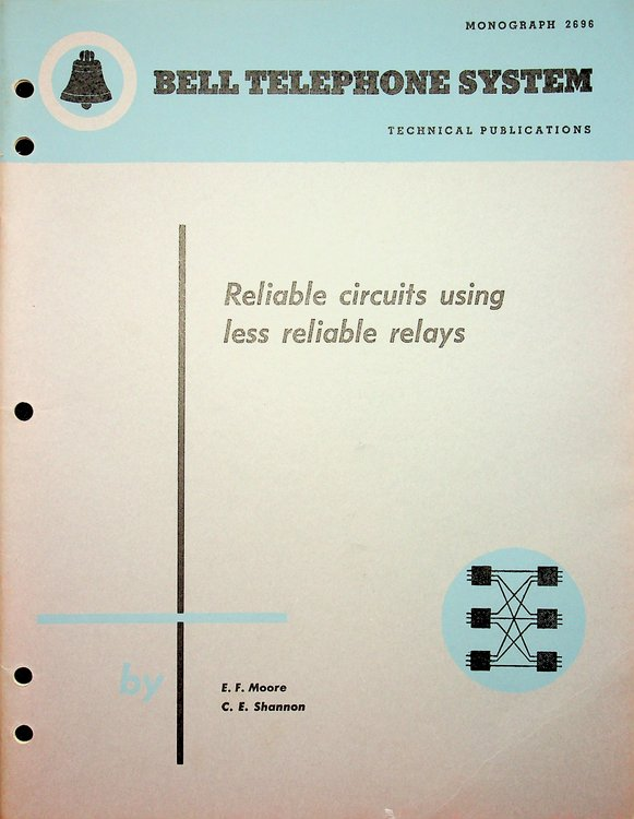Reliable Circuits Using Less Reliable Relays. E. F. Moore, Claude E. Shannon.