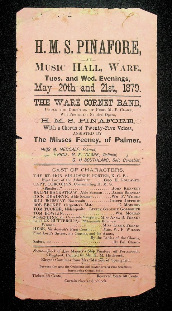 [ Nautical Opera Handbill ] H. M. S. Pinafore at the Music Hall, Ware [ Massachusetts ], Tues. and Wed. Evenings, May 20th and 21st, 1879. Prof. M. F. Clare, director.