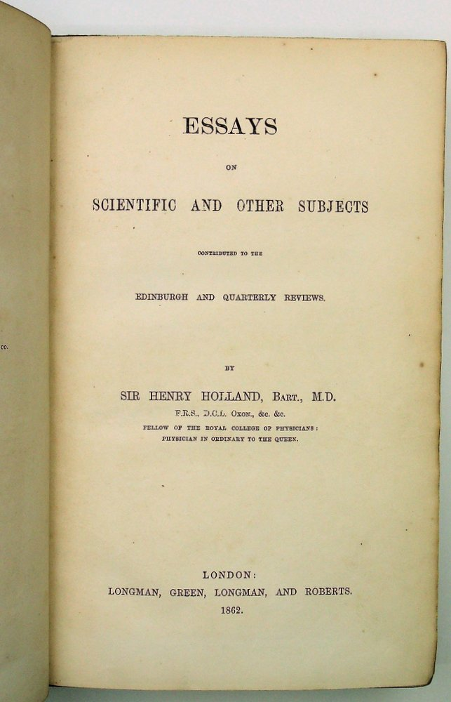 Essays on Scientific and Other Subjects Contributed to The Edinburgh and Quarterly Reviews. Sir Henry Holland.