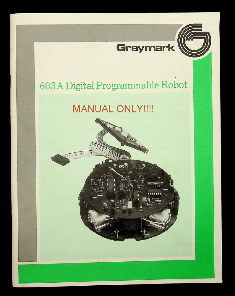603A Digital Programmable Robot [ THIS IS THE MANUAL ONLY ]. Inc Graymark International.