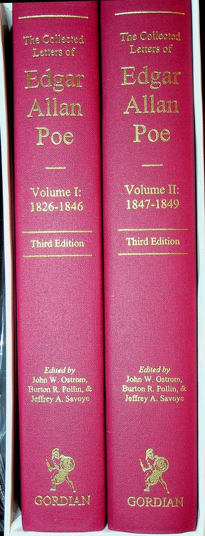 The Collected Letters of Edgar Allan Poe, Vol I: 1824-1846 WITH Vol II: 1847-1849 ... Third Edition [ 2 vols ]. John Ward Ostrom, Burton R. Pollin, Jeffrey A. Savoye, original, corrected revised, expanded.