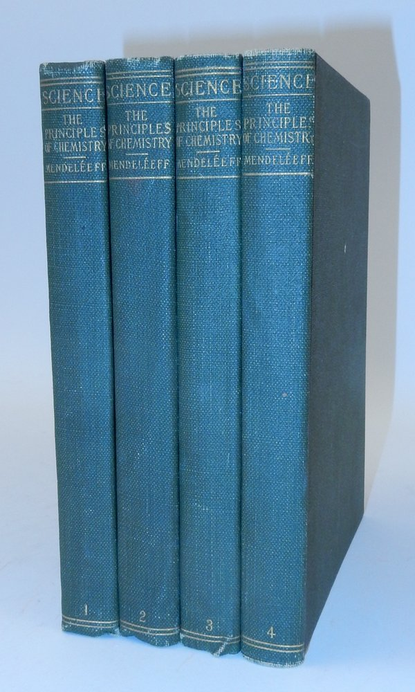 The Principles of Chemistry [ in Four Volumes ]. D. Mendeleeff.