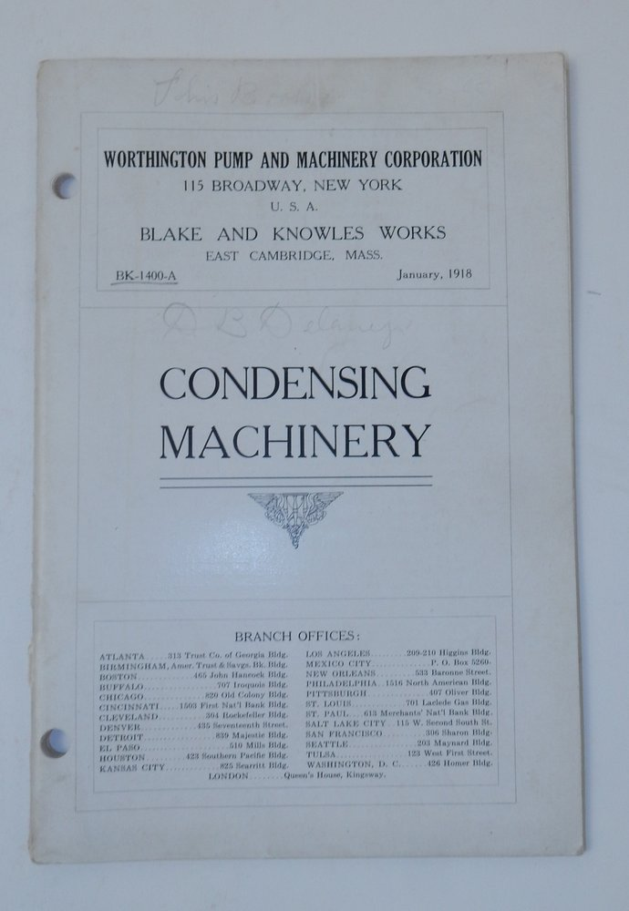 Blake and Knowles Works East Cambridge Mass. Bulletin BK-1400A January 1918 : Condensing Machinery [ cover title ]. Worthington Pump, Machinery Corporation.