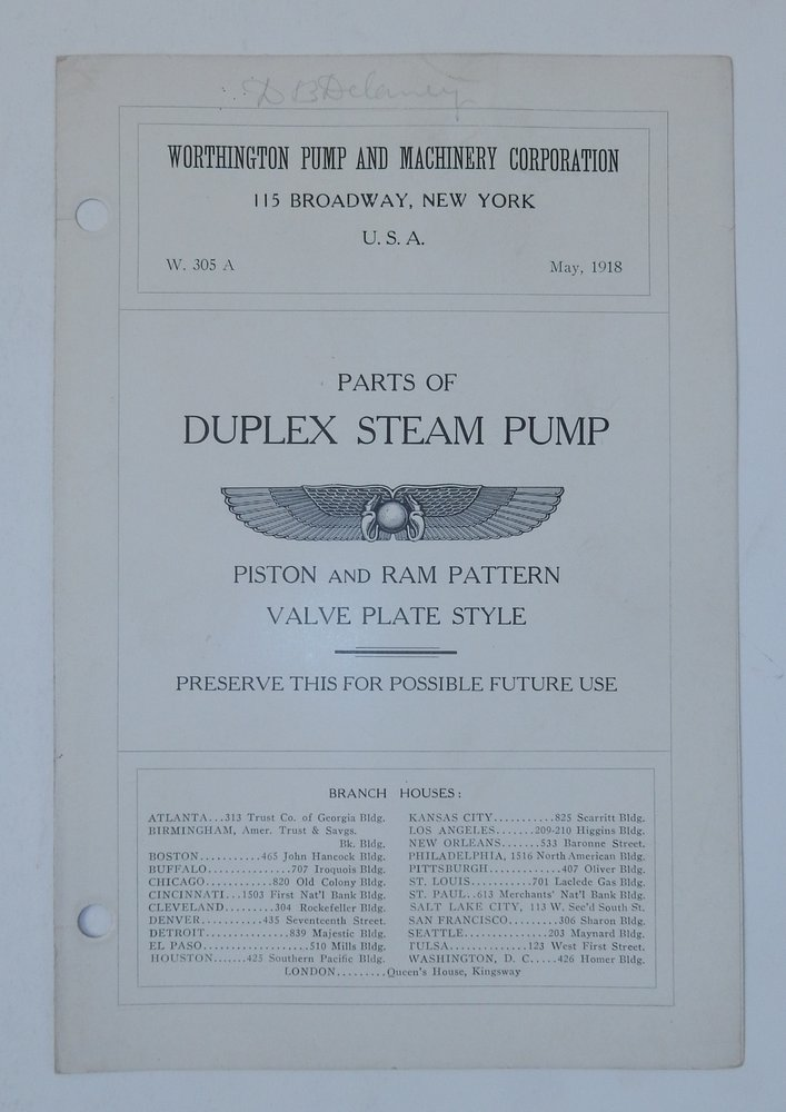 Brochure W. 305A May 1918 : Parts of Duplex Steam Pump : Piston and Ram Pattern : Valve Plate Style : Preserve this for possible future use [ cover title ]. Worthington Pump, Machinery Corporation.